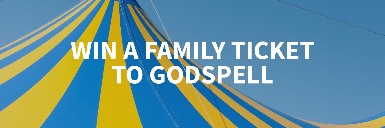 Win a family ticket to godspell